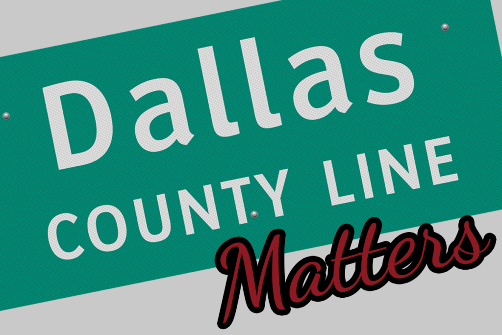 Dallas County Line Matters